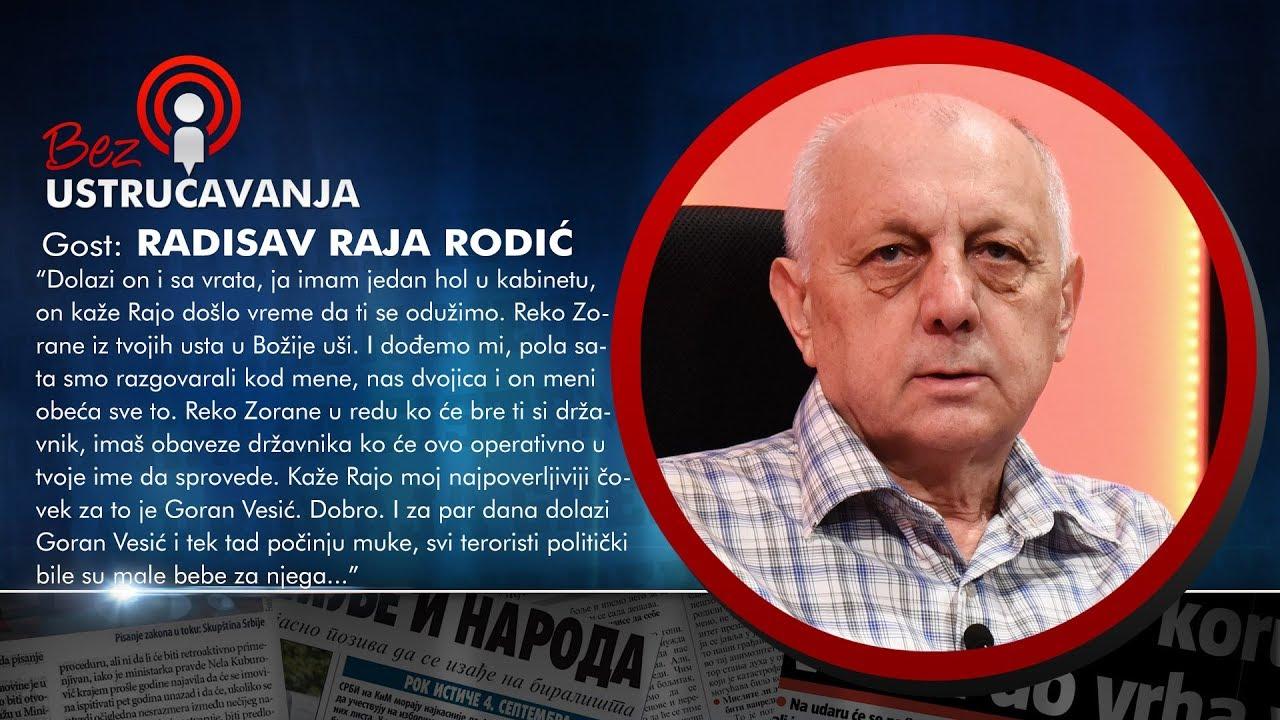 BEZ USTRUČAVANJA - Radisav Raja Rodić: Svi teroristi politički bili su male bebe za Gorana Vesića!