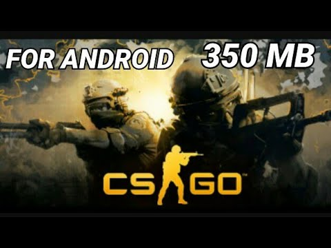 HOW TO DOWNLOAD CSGO IN JUST 350 MB FOR ANDROID JUST FOR FREE