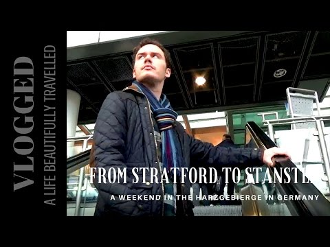 From Stratford to Stansted Airport - A Weekend in the Harzgebirge - Beautifully Vlogged