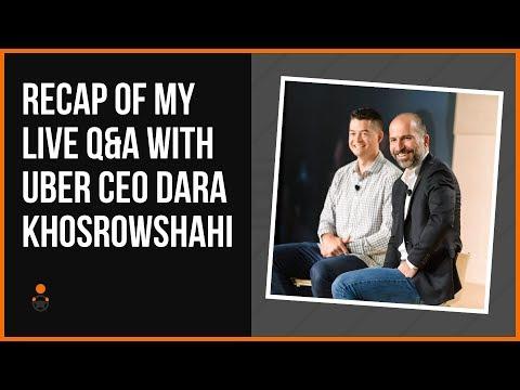 Recap of My Live Q&A With Uber CEO Dara Khosrowshahi
