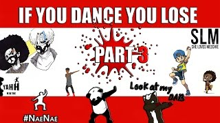 If You Dance You Lose (Part 3) 😱
