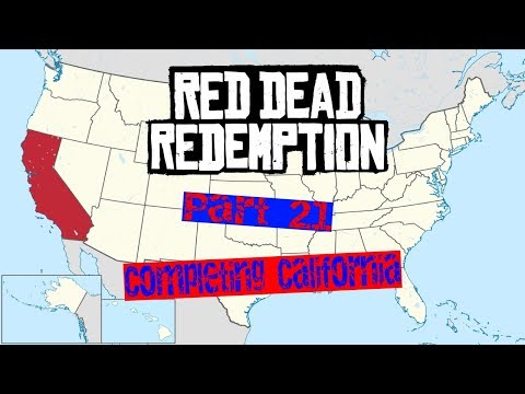 Red Dead Redemption pt 21: Completing California