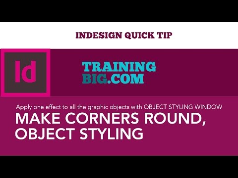 InDesign Quick Tip - Make Corners Round, Object Styling