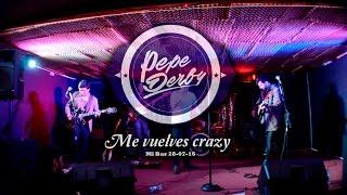 Me Vuelves Crazy - Pepe Derby (en Vivo Mi Bar)