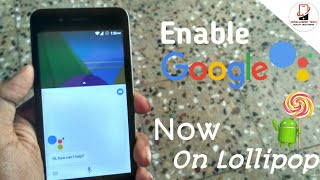 Enable Google assistant on lollipop (any android)(100