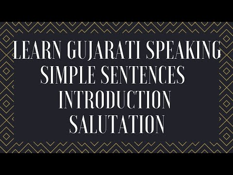 Simple Sentences in Gujarati Introduction Salutation : Learn Gujarati through English Kaushik Lele