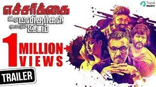 Echarikkai - Official Trailer #1 | Sathyaraj, Varalaxmi Sarath Kumar | Trend Music