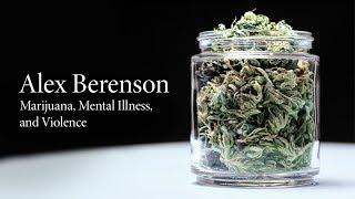 Download Marijuana, Mental Illness, and Violence | Alex Berenson Video