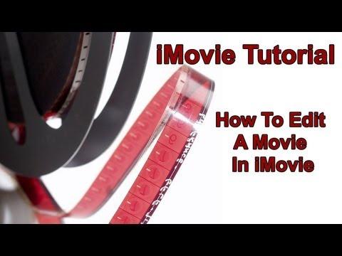 iMovie Tutorial: How To Edit A Movie In iMovie