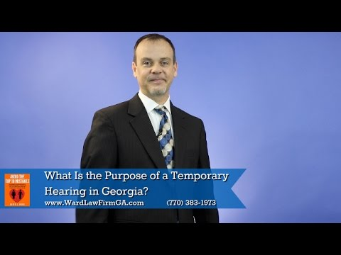 Divorce Lawyer in Gwinnett County | What Is the Purpose of a Temporary Hearing in Georgia?
