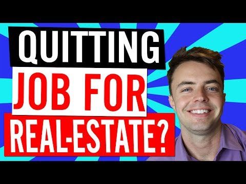 Qutting Your Job For Real-Estate