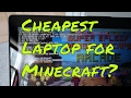 The cheapest laptop to play minecraft !
