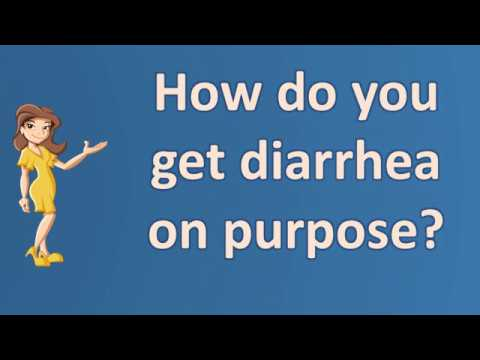How do you get diarrhea on purpose ? | Good Health for All