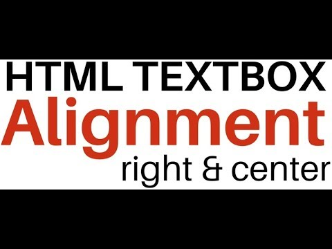 Textbox Input HTML Alignment (left, right and center) Input Fields