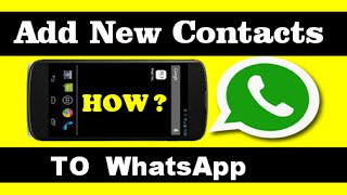 How To Add New Contacts Numbers In Whatsapp