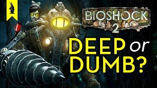 BioShock 2: Is It Deep or Dumb? – Wisecrack Edition