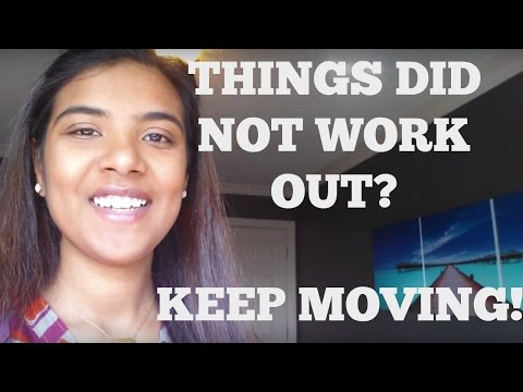 How to keep moving when things don't work out