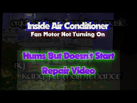 Inside Air Conditioner Fan Motor Not Turning On Hums But Doesn't Start Repair