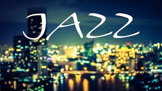 Smooth Night JAZZ - Relaxing City JAZZ for Evening - Chill Out Music