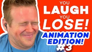 YOU LAUGH YOU LOSE: ANIMATION EDITION! #3