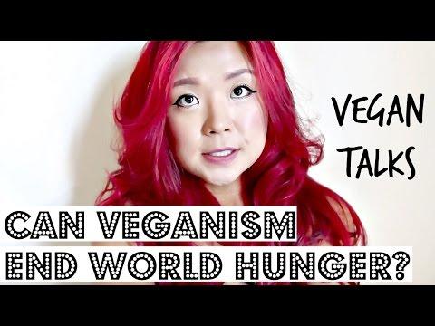 VEGAN DIET CAN END WORLD HUNGER? ♥ Cheap Lazy Vegan