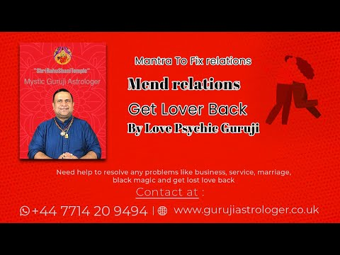 Mantra To Fix relations : Mend relations : Get Lover Back By Love Psychic Guruji