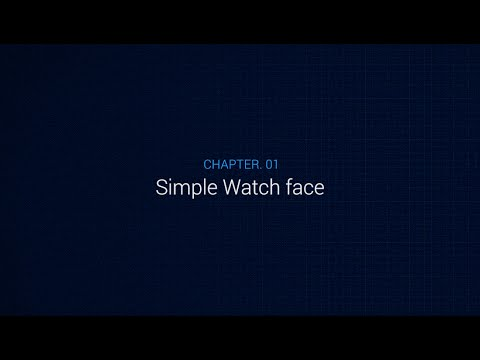 Chapter 1 : Simple Watch face  - Gear Watch Designer