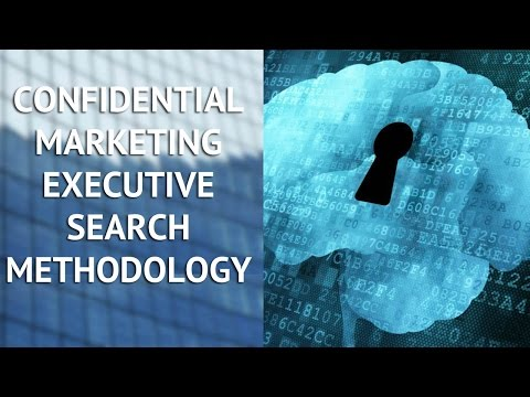 Confidential Marketing Executive Seach Methodology