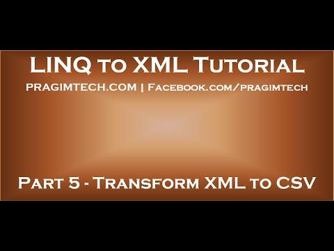Part 5   Transforming XML to CSV using LINQ to XML