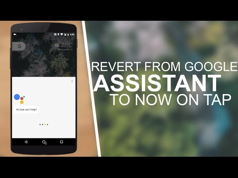 How To Revert From Google Assistant To Google Now on Tap (Without Root)