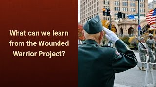 Wounded Warrior Project Scandal: What can Nonprofits learn?