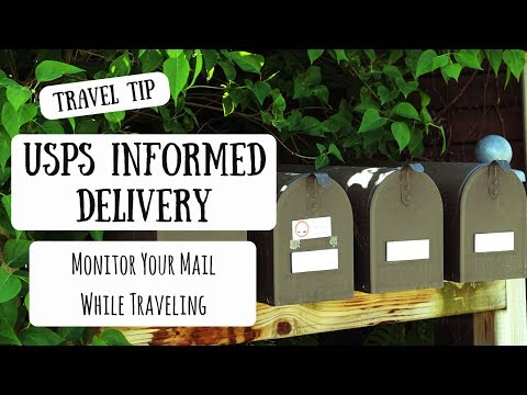 USPS Informed Delivery | Monitor Your Mail While Away From Home & Traveling
