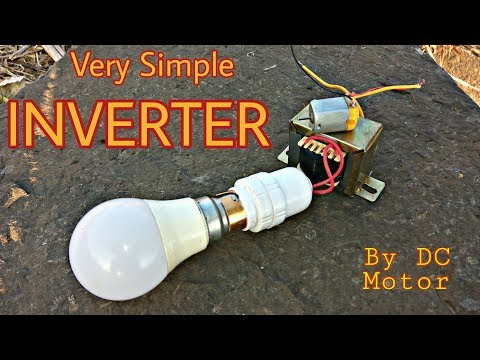 How To Make Inverter At Home || Very Simple Inverter By DC Motor (2018)
