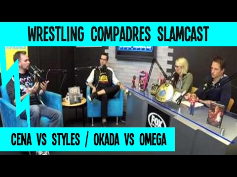 Cena vs Styles better than Okada vs Omega? | WRESTLING COMPADRES