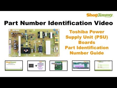 TV Part Identification Number Help Guide for Toshiba Power Supply Unit (PSU) Boards