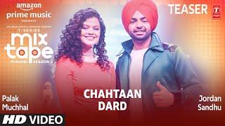 Chahtaan/ Dard (Teaser) Ep 7   Palak Muchhal, Jordan Sandhu   T-Series Mixtape Punjabi Season 2