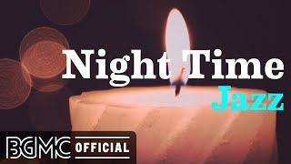 Night Time Jazz: Relaxing Late Night Jazz - Soothing Jazz Music for Sleep & Relax