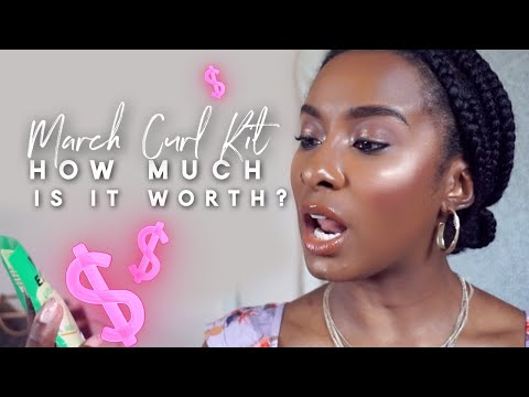 March CurlKit | HOW MUCH IS IT WORTH