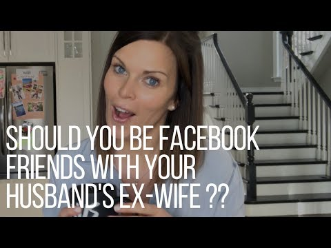Should You Be Facebook Friends With Your Husband's Ex-Wife