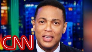 Don Lemon on Trump: Today was