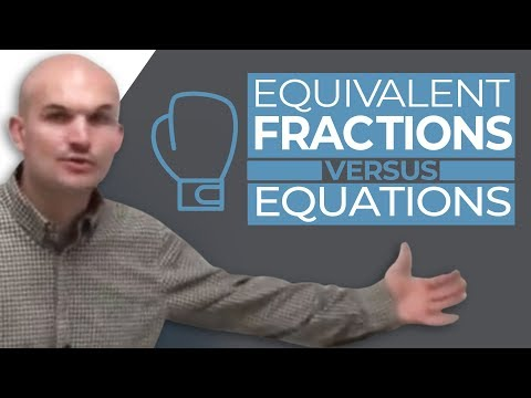 Difference between equivalent fractions and equations