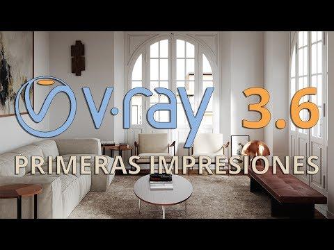Vray 3.6 Primeras impresiones