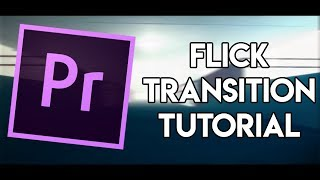 Amazing Flick Transition/Effect | Adobe Premiere Tutorial