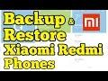 Backup and Restore Xiaomi Redmi phones running on Miui 8 | Miui 9