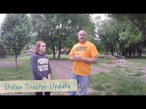 News! Stolen Tractor, Larger HP Tractor, Katriel's Summer and Videos Coming Soon