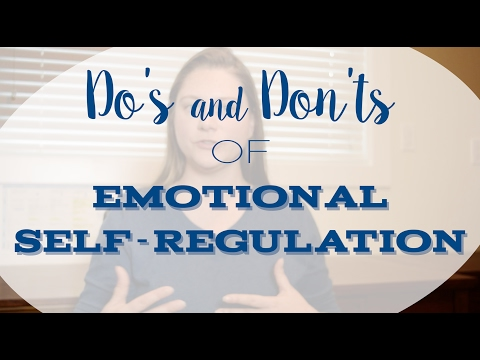 Do's and Don'ts of Emotional Self-Regulation