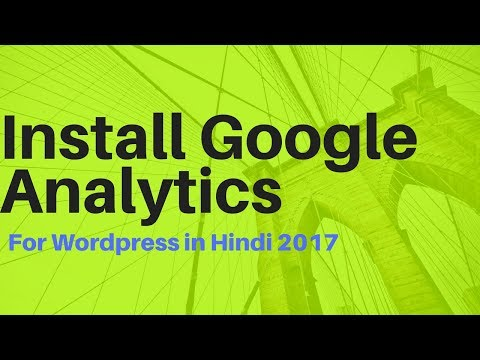 How To Add Google Analytics For Wordpress Site 2017 in Hindi
