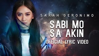 Sarah Geronimo - Sabi Mo Sa Akin [Official Lyric Video]