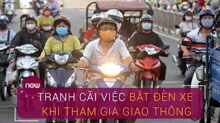 Bắt buộc bật đèn xe khi tham gia giao thông: Người dân nói gì? | VTC Now