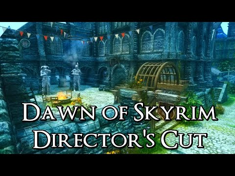 Dawn of Skyrim Director's Cut - Skyrim Mod Spotlight